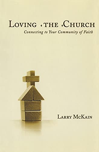 9780834121935: Loving the Church: Connecting to Your Community of Faith