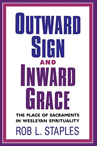 Outward Sign and Inward Grace: Staples, Rob L.