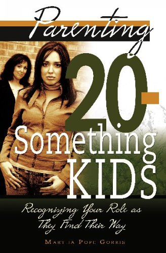 9780834122246: Parenting 20-Something Kids: Recognizing Your Role as They Find Their Way
