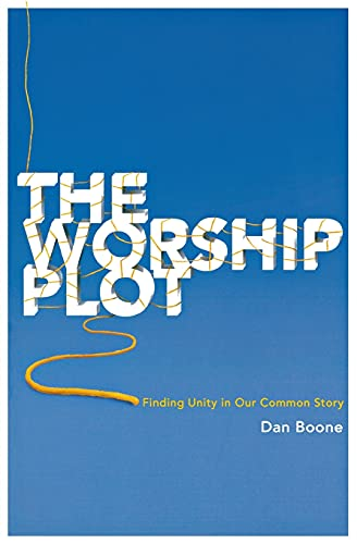 9780834123120: The Worship Plot: Finding Unity in Our Common Story