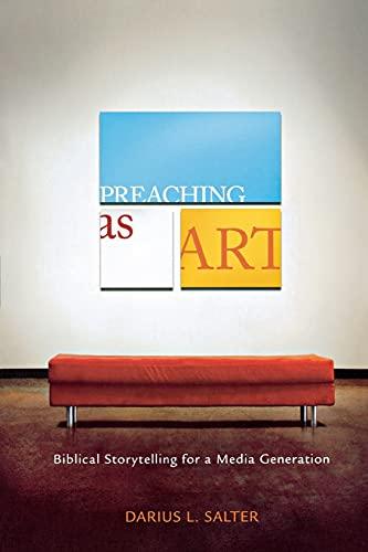9780834123595: Preaching as Art: Biblical Storytelling for a Media Generation