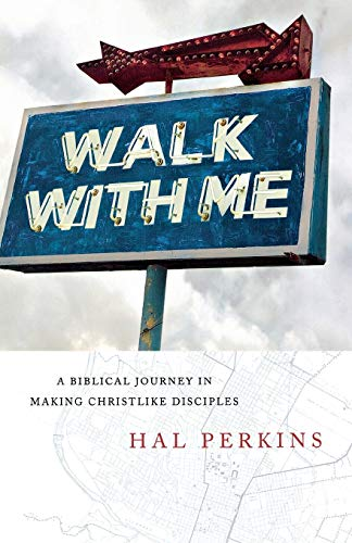 9780834123922: Walk with Me: A Biblical Journey in Making Christlike Disciples