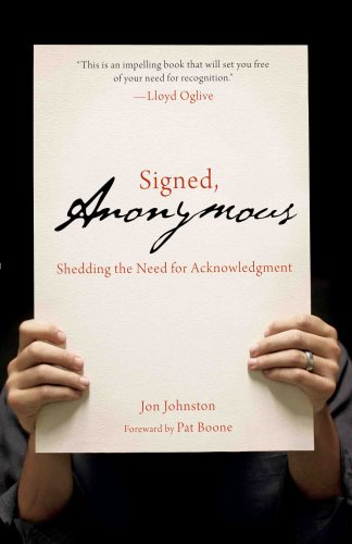 9780834124400: Signed, Anonymous: Shedding the Need for Acknowledgment