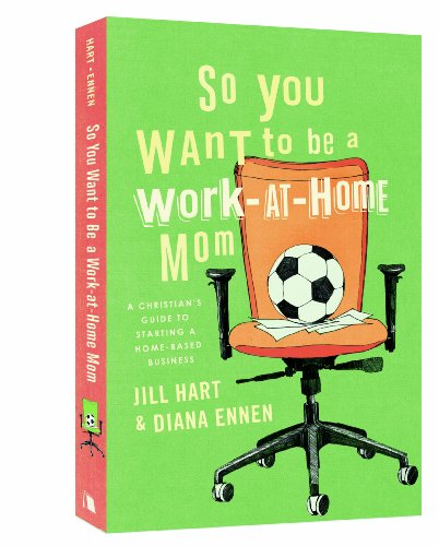 So You Want to Be a Work-At-Home: Jill Hart, Diana