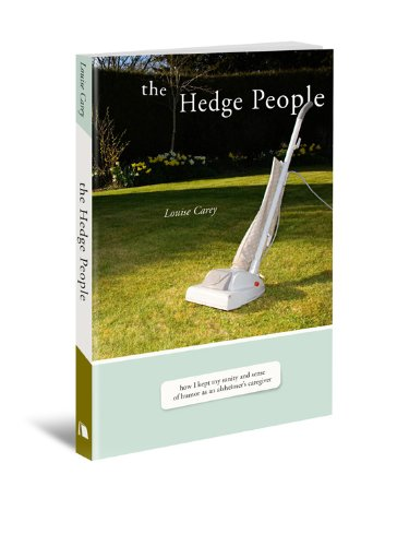 9780834124684: The Hedge People: How I Kept My Sanity and Sense of Humor As an Alzheimer's Caregiver