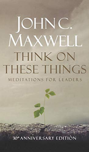 9780834125001: Think on These Things: Meditations for Leaders: 30th Anniversary Edition