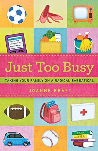 9780834126091: Just Too Busy: Taking your Family on a Radical Sabbatical