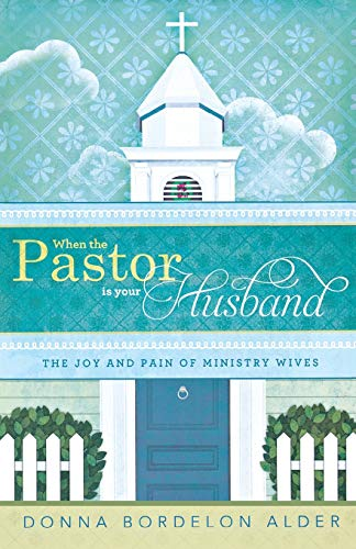 9780834127227: When the Pastor Is Your Husband: The Joy and Pain of Ministry Wives