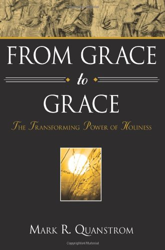 9780834127258: From Grace to Grace: The Transforming Power of Holiness