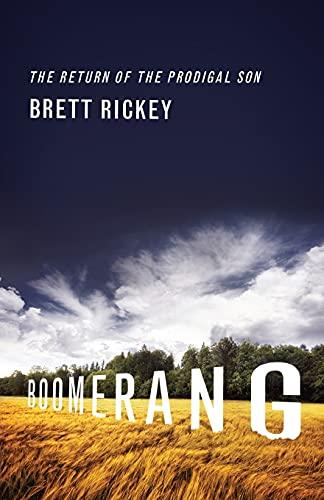 Boomerang: The Return of the Prodigal Son: Brett Rickey