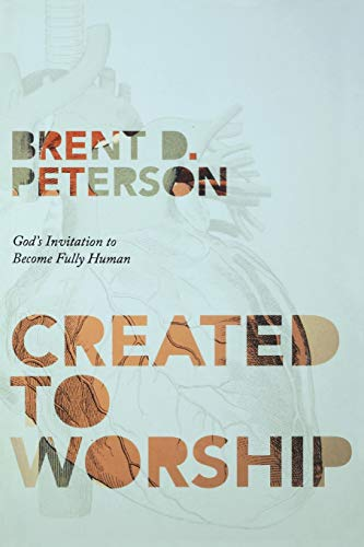 9780834127920: Created to Worship: God's Invitation to Become Fully Human