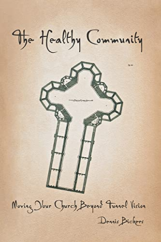 9780834127975: The Healthy Community: Moving Your Church Beyond Tunnel Vision