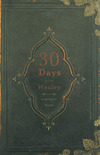 9780834128330: 30 Days with Wesley: A Prayer Book