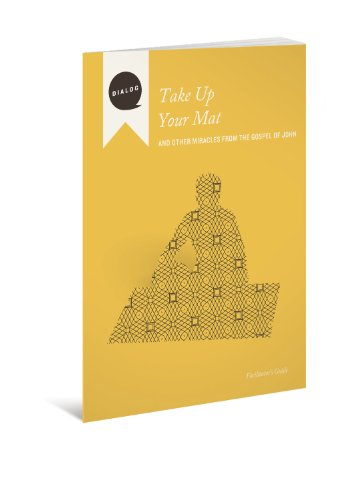 9780834129870: Take up Your Mat: And Other Miracles from the Gospel of John, Facilitator's Guide (Dialog)