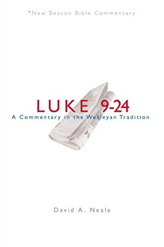 9780834130043: NBBC, Luke 9-24: A Commentary in the Wesleyan Tradition (New Beacon Bible Commentary)