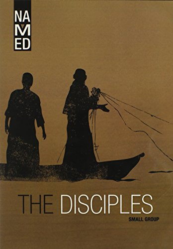 9780834130531: Named: The Disciples: Small Group (Named: God's Story Finds Its Place in You)