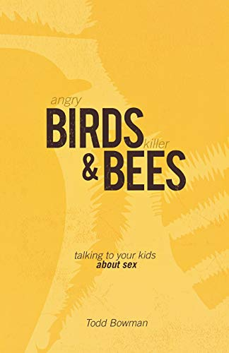9780834130944: Angry Birds and Killer Bees: Talking to Your Kids About Sex