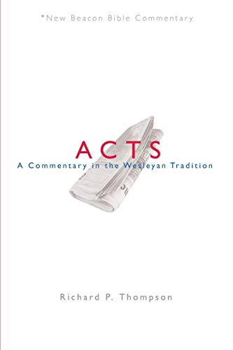 Nbbc, Acts: A Commentary in the Wesleyan Tradition (Paperback): Richard Thompson