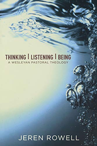 Thinking, Listening, Being: Rowell, Jeren