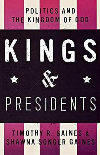 9780834135314: Kings and Presidents: Politics and the Kingdom of God