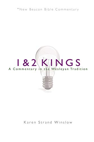 9780834135611: NBBC, 1 & 2 Kings: A Commentary in the Wesleyan Tradition (New Beacon Bible Commentary)