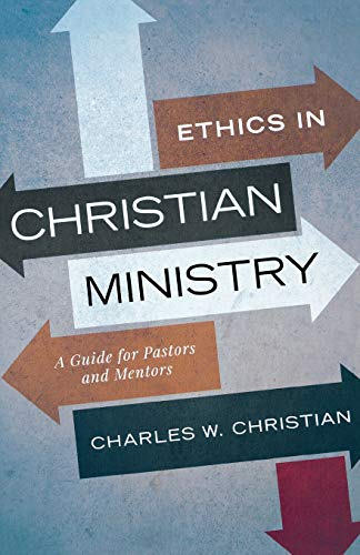 9780834136014: Ethics in Christian Ministry: A Guide for Pastors and Mentors