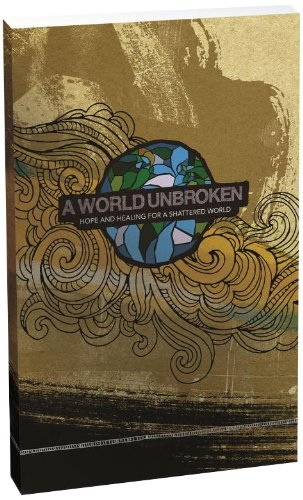 9780834150546: A World Unbroken: Hope and Healing for a Shattered World