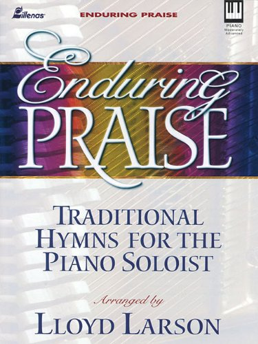 9780834170384: Enduring Praise: Traditional Hymns for the Piano Soloist