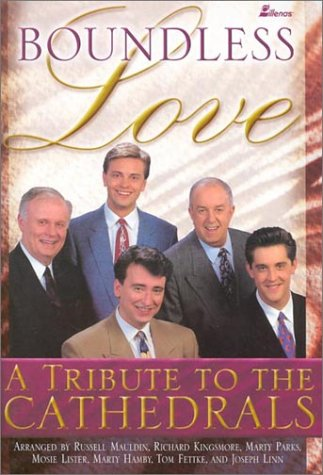 Boundless Love: A Tribute to the Cathedrals: Tom Fettke; Mosie