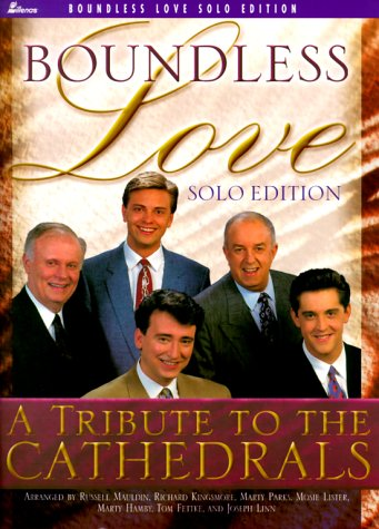 Boundless Love: A Tribute to the Cathedrals: Tom Fettke; Richard