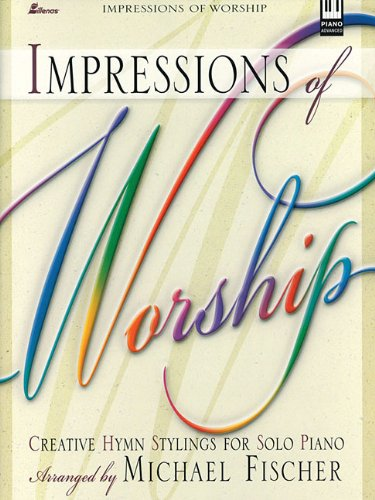 9780834170698: Impressions of Worship, Creative Hymn Stylings for Solo Piano