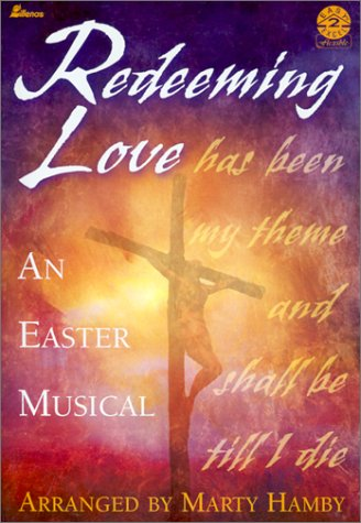 Redeeming Love : An Easter Musical: Marty Hamby
