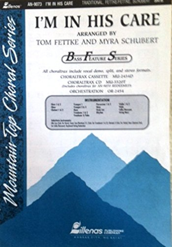 I'm in His Care (Bass Feature) (0834170825) by Tom Fettke; Myra Schubert