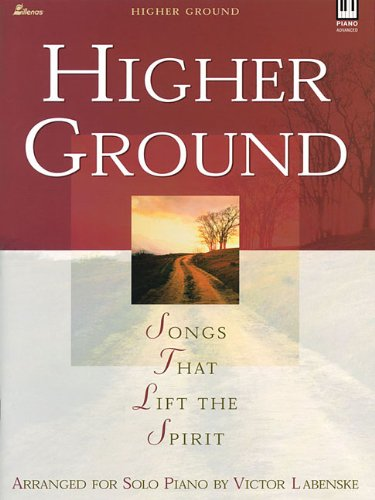 Higher Ground: Songs That Lift the Spirit (Lillenas Publications): Labenske, Victor