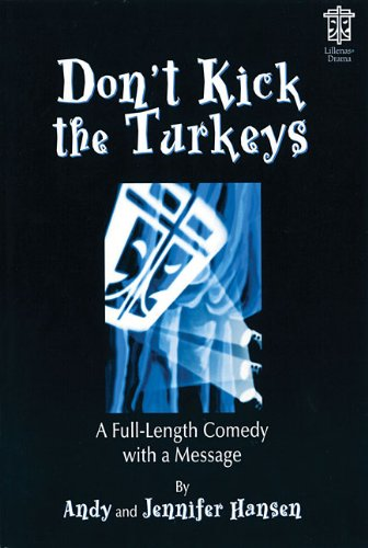 9780834171015: Don't Kick the Turkeys: A Full-Length Comedy with a Message (Lillenas Drama)