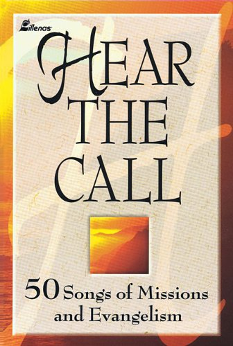9780834171114: Hear the Call: 50 Songs of Missions and Evangelism