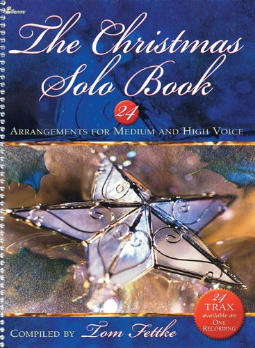 9780834171121: The Christmas Solo Book: 24 Arrangements for Medium and High Voice (Lillenas Publications)
