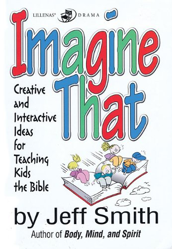 9780834171152: Imagine That: Creative and Interactive Ideas for Teaching Kids the Bible