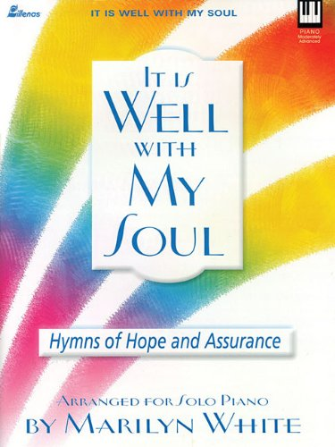 9780834171206: It Is Well with My Soul: Hymns of Hope and Assurance Arranged for Solo Piano