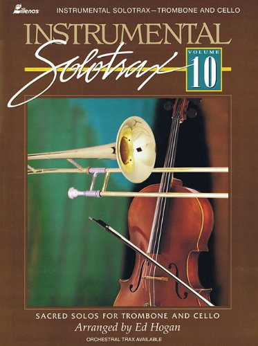 Instrumental Solotrax - Volume 10: Sacred Solos for Trombone and Cello: Hogan, Ed