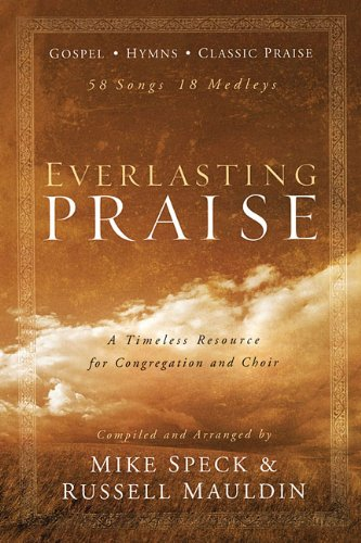 9780834171961: Everlasting Praise Songbook: 58 Songs 18 Medleys