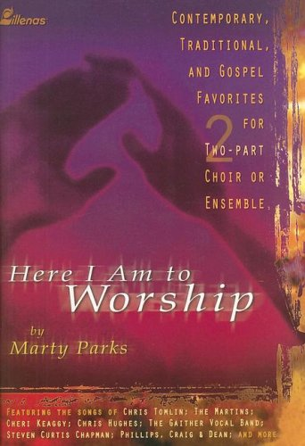 9780834172067: Here I Am to Worship: Contemporary, Traditional, and Gospel Favorites for Two-part Choir or Ensemble