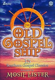 9780834172098: The Old Gospel Ship: 15 Southern Gospel Classics