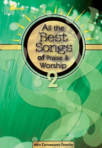 9780834174405: All the Best Songs of Praise and Worship 2: More Contemporary Favorites