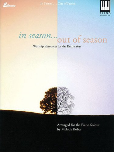 In Season Out of Season: Worship Resources for the Entire Year (9780834174528) by Melody Bober