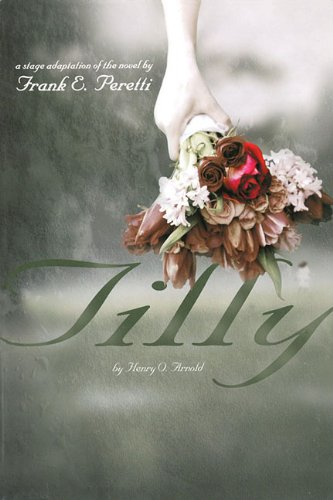 9780834174764: Tilly: A Stage Adaptation of the Novel (Lillenas Drama)
