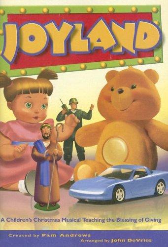 9780834174825: Joyland: A Children's Christmas Musical Teaching the Blessing of Giving