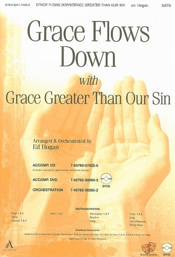 Grace Flows Down with Grace Greater than Our Sin: Ed Hogan