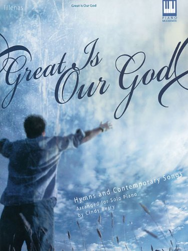 Great Is Our God: Hymns and Contemporary Songs (0834175193) by Cindy Berry