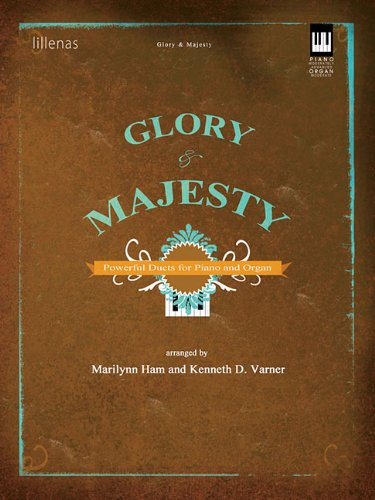 9780834175235: Glory & Majesty: Powerful Duets for Piano and Organ (Lillenas Publications)